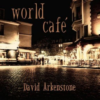 David Arkenstone - World Café (2010)