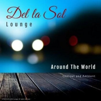 Matthew Callahan - Del la Sol: Around The World (2013)
