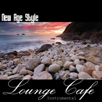 New Age Style - Lounge Cafe. Instrumental (2013)