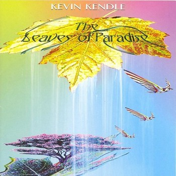 Kevin Kendle - The Leaves of Paradise (2012)