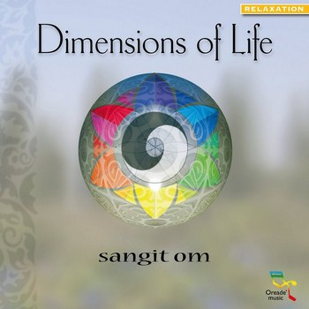 Sangit Om - Dimensions of Life (2012)