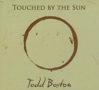 Todd Boston - Touched By the Sun (2012)