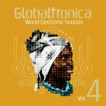 Globaltronica World Electronic Sounds Vol. 4 (2012)