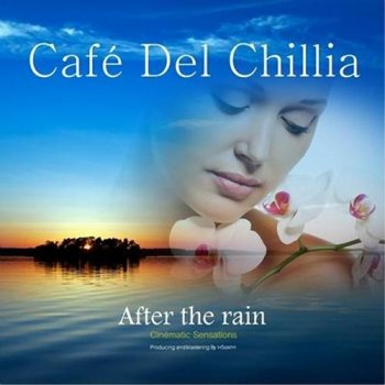Café Del Chillia - After The Rain (2013)