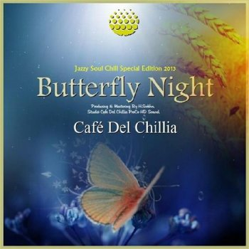 Café Del Chillia - Butterfly Night (2012)