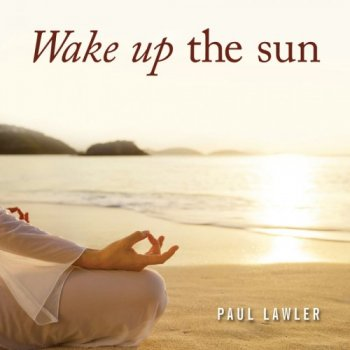 Paul Lawler - Wake Up the Sun (2012)
