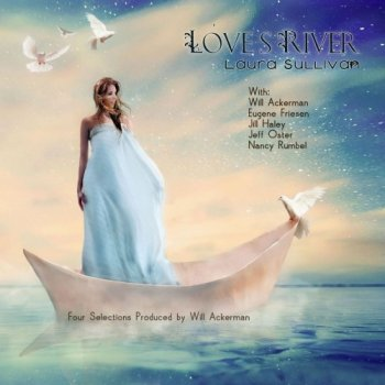 Laura Sullivan - Love's River (2012)