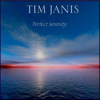 Tim Janis - Perfect Serenity (2011)