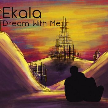 Ekala - Dream With Me (2013)