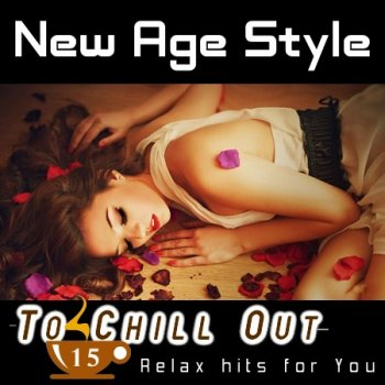 New Age Style - To Chill Out 15 (2013)