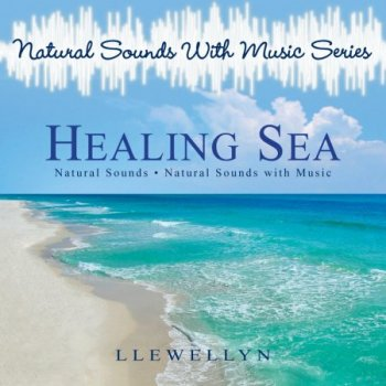 Llewellyn - Natural Sounds With Music Series: Sea (2012)