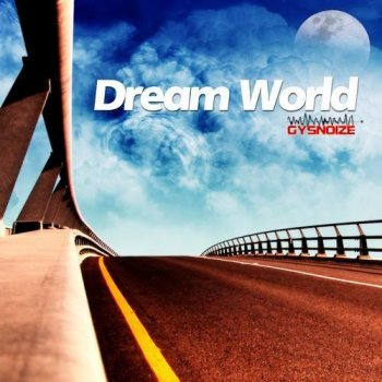 Gysnoize - Dream World (2013)