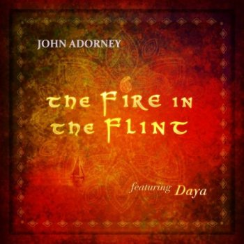 John Adorney & Daya - The Fire in the Flint (2012)