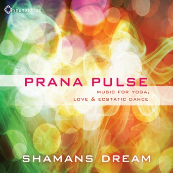 Shamans Dream - Prana Pulse (2012)