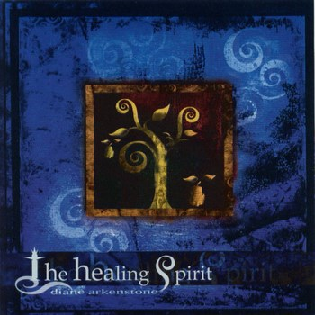 Diane Arkenstone - The Healing Spirit (2001)