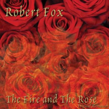 Robert Fox - The Fire and the Rose (2011)