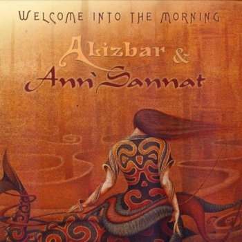 Alizbar & Ann'Sannat - Welcome Into the Morning (2011)