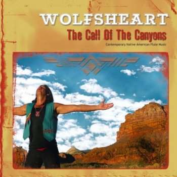 Wolfsheart - The Call of the Canyons (2010)