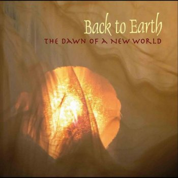 Back to Earth - The Dawn of a New World (2011)