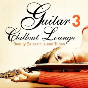 Guitar Chill Out Lounge Vol. 3 (2013)