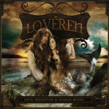 David Arkenstone & Charlee Brooks - Loveren (2013)
