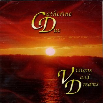 Catherine Duc - Visions and Dreams (2005)
