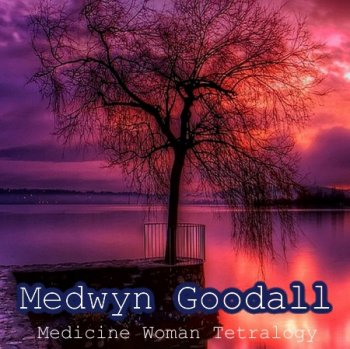 Medwyn Goodall - Medicine Woman Tetralogy (1992-2009)