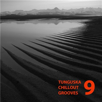Tunguska Chillout Grooves Vol.9 (2013)