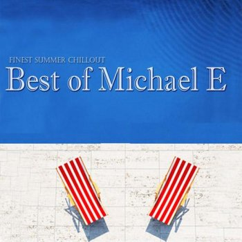 Michael E - Best of Michael E  (2013)