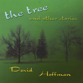 David Hoffman - The Tree and Other Stories (2012)