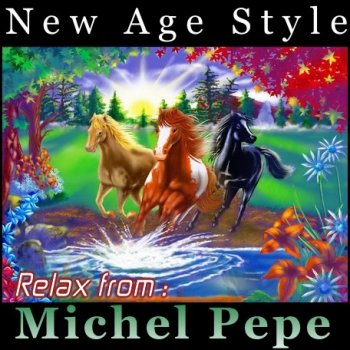 New Age Style - Relax from - Michel Pépé (2013)