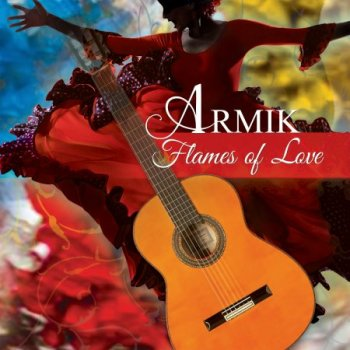 Armik - Flames of Love (2013)