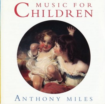 Anthony Miles - Music For Children (1995)