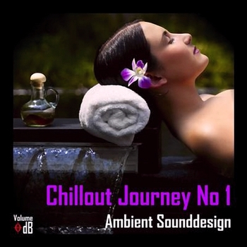 Ambient Sounddesign - Chillout Journey No 1 (2013)