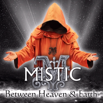 Mistic - Between Heaven & Earth (2012)
