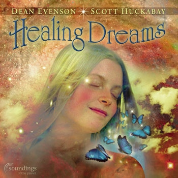 Dean Evenson & Scott Huckabay - Healing Dreams (2001)