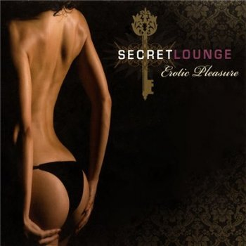 Secret Lounge - Erotic Pleasure (2009)