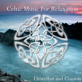 Llewellyn and Conway - Celtic Music for Relaxation (2013)