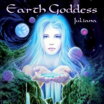 Juliana - Earth Goddess (2012)