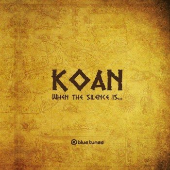 Koan - When The Silence Is... (2013)
