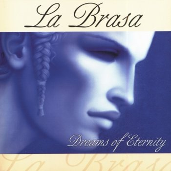 La Brasa - Dreams Of Eternity (2004)