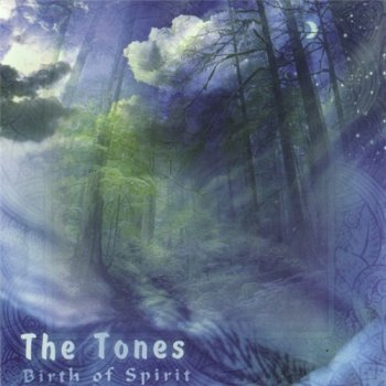 The Tones - Birth Of Spirit (2005)