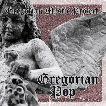 Gregorian Mystic Project - Gregorian Pop (2008-2013)