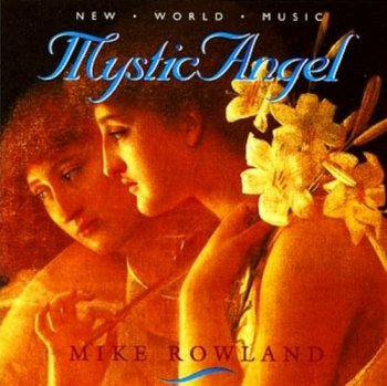 Mike Rowland - Mystic Angel (1996)