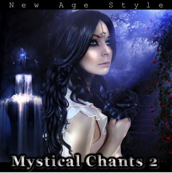 New Age Style - Mystical Chants 2 (2013)
