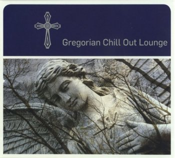 Gregorian Chill Out Lounge (2011)