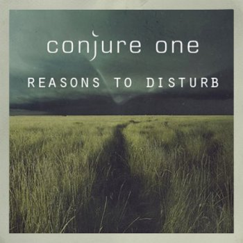 Conjure One - Reasons To Disturb (2013)