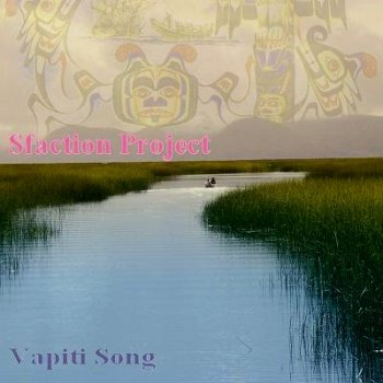 Sfaction Project - Vapiti Song (2010)