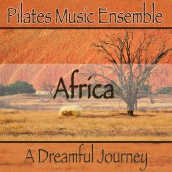 Pilates Music Ensemble - Africa (2010)