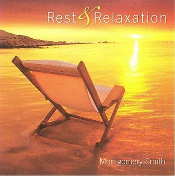 Montgomery Smith - Rest & Relaxation (2009)